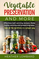 Vegetable Preservation and More