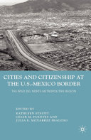 Cities and Citizenship at the U S  Mexico Border