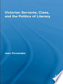 Victorian Servants  Class  and the Politics of Literacy