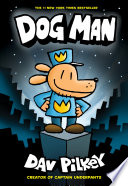 Dog Man  A Graphic Novel  Dog Man  1   From the Creator of Captain Underpants