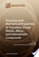 Structure and Mechanical Properties of Transition Group Metals  Alloys  and Intermetallic Compounds