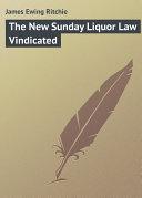 The New Sunday Liquor Law Vindicated [Pdf/ePub] eBook