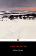 Ethan Frome / Edith Wharton ; with an introduction and notes by Elizabeth Ammons.