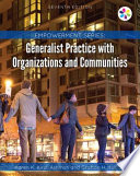 """Empowerment Series: Generalist Practice with Organizations and Communities"" by Karen K. Kirst-Ashman, Grafton H. Hull, Jr."