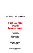 A bird in the hand is worth kymmenen oksalla Book PDF
