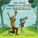 The Thing Lenny Loves Most about Baseball Book PDF