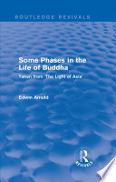 Routledge Revivals  Some Phases in the Life of Buddha  1915