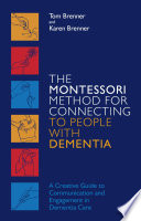 The Montessori Method For Connecting To People With Dementia
