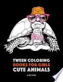 Tween Coloring Books For Girls: Cute Animals