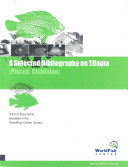A Selected Bibliography on Tilapia  Pisces  Cichlidae