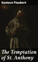 The Temptation of St. Anthony [Pdf/ePub] eBook