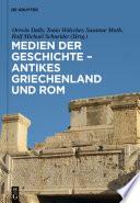 Medien der Geschichte – Antikes Griechenland und Rom