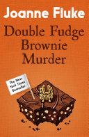 Double Fudge Brownie Murder (Hannah Swensen Mysteries, Book 18)