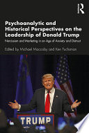 Psychoanalytic and Historical Perspectives on the Leadership of Donald Trump Book