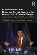 Psychoanalytic and Historical Perspectives on the Leadership of Donald Trump