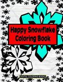 Happy Snowflake Coloring Book