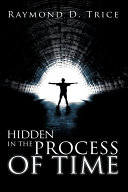 Hidden in the Process of Time