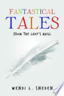 Fantastical Tales: from the Lady's Quill