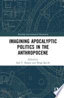 Imagining Apocalyptic Politics in the Anthropocene