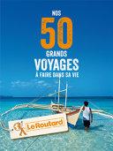Pdf Nos 50 grands voyages à faire dans sa vie Telecharger