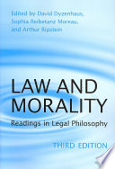"""Law and Morality: Readings in Legal Philosophy"" by David Dyzenhaus, Sophia Reibetanz Moreau, Arthur Ripstein"