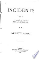 Incidents Used by Rev. A. B. Earle in His Meetings