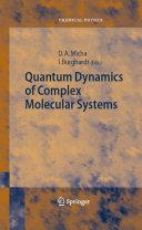 Quantum Dynamics of Complex Molecular Systems