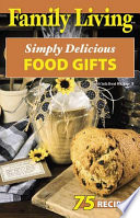 Family Living Simply Delicious Food Gifts