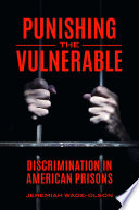 Punishing the Vulnerable  Discrimination in American Prisons