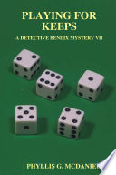 PLAYING FOR KEEPS: A DETECTIVE BENDIX MYSTERY VII Pdf/ePub eBook