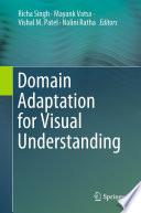 Domain Adaptation for Visual Understanding