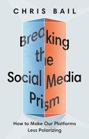 Breaking the Social Media Prism Book