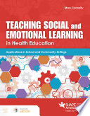 Teaching Social and Emotional Learning in Health Education Book