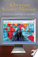 The Christian Science Monitor  An Evolving Experiment in Journalism