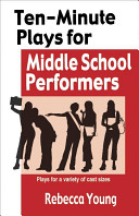 Ten Minute Plays for Middle School Performers
