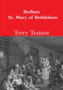Bedlam. St. Mary of Bethlehem