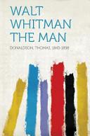 Walt Whitman the Man