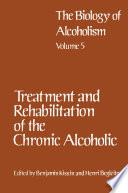 Treatment and Rehabilitation of the Chronic Alcoholic