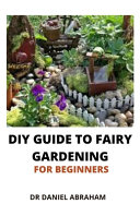 DIY Guide to Fairy Gardening for Beginners
