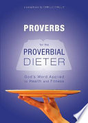 Proverbs For the Proverbial Dieter: A Paraphrase