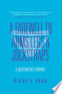 A Farewell to Arms, Legs & Jockstraps