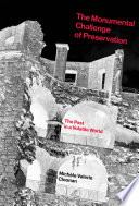 The Monumental Challenge Of Preservation Book