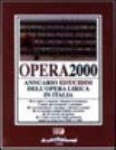 Opera 2000. Annuario dell'opera lirica in Italia