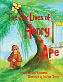 The Six Lives Of Henry The Ape