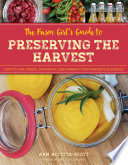 The Farm Girl s Guide to Preserving the Harvest Book