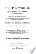 The Pentateuch  Or  the Five Books of Moses  in the Authorised Version  with a Critically Revised Translation  a Collation of Various Readings Translated Into English  and of Various Translations  Together with a Critical and Exegetical Commentary     By Charles Henry Hamilton Wright     Specimen Part  Containing Genesis I iv  with Commentary