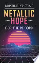 Metallic Hope