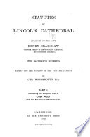Statutes of Lincoln Cathedral: The complete text of