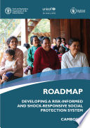 Roadmap     Developing a risk informed and shock responsive social protection System     Cambodia