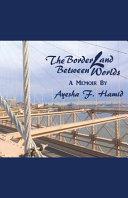 The Borderland Between Worlds: A Memoir